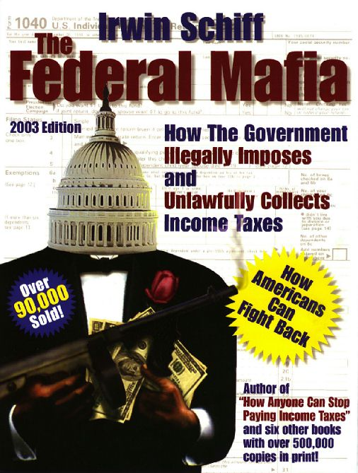 THE FEDERAL MAFIA IRWIN SCHIFF